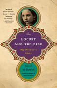 The Locust and the Bird: My Mother's Story