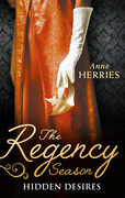 The Regency Season: Hidden Desires: Courted by the Captain / Protected by the Major (Mills & Boon M&B)