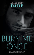 Burn Me Once (Mills & Boon Dare)