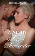 A Night Of Secret Surrender (Mills & Boon Historical) (Gentlemen of Honour, Book 1)