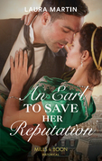 An Earl To Save Her Reputation (Mills & Boon Historical)