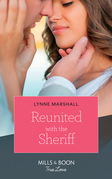 Reunited With The Sheriff (Mills & Boon True Love) (The Delaneys of Sandpiper Beach, Book 3)