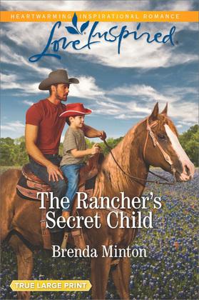 The Rancher's Secret Child (Mills & Boon Love Inspired) (Bluebonnet Springs, Book 3)