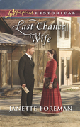 Last Chance Wife (Mills & Boon Love Inspired Historical)