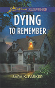 Dying To Remember (Mills & Boon Love Inspired Suspense)