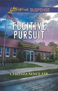 Fugitive Pursuit (Mills & Boon Love Inspired Suspense)