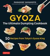 Gyoza: The Ultimate Dumpling Cookbook