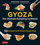 Gyoza: The Ultimate Dumpling Cookbook
