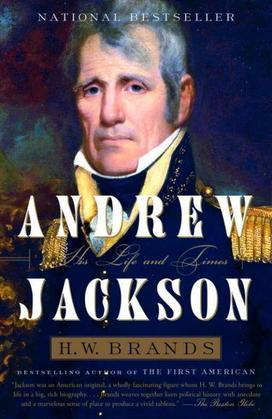 Andrew Jackson: His Life and Times