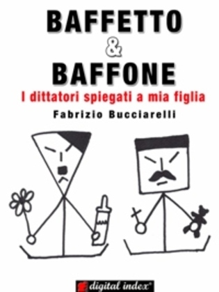 BAFFETTO & BAFFONE - I dittatori spiegati a mia figlia