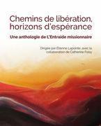 CHEMINS DE LIBÉRATION, HORIZONS D'ESPÉRANCE