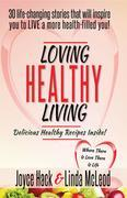 Loving Healthy Living