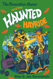 The Berenstain Bears Chapter Book: The Haunted Hayride