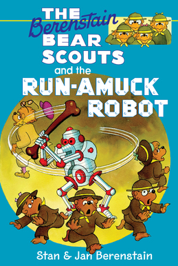 The Berenstain Bears Chapter Book: The Run-Amuck Robot