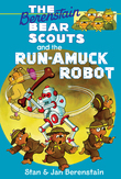 The Berenstain Bears Chapter Book: The Run-Amuck Robot