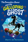 The Berenstain Bears Chapter Book: The Galloping Ghost