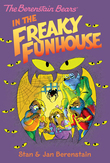 The Berenstain Bears Chapter Book: The Freaky Funhouse