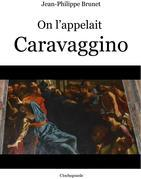 On l'appelait Caravaggino