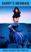 Harry's Mermaid (Steve Vernon's Sea Tales, #2)