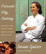 Crescent City Cooking: Unforgettable Recipes from Susan Spicer's New Orleans