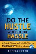 Do the Hustle Without the Hassle