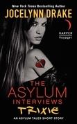 The Asylum Interviews: Trixie