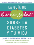 La guia de Buena Salud sobre la diabetes y tu vida