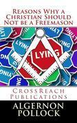 Reasons Why a Christian Should Not be a Freemason