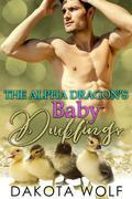 The Alpha Dragon's Baby Ducklings