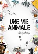 Une vie animale