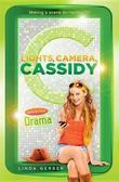 Lights, Camera, Cassidy: Drama