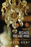 Because You Are Mine Part VI: Because You Torment Me