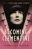 Becoming Clementine: A Novel