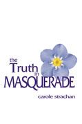 The Truth in Masquerade