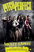 Mickey Rapkin - Pitch Perfect (movie tie-in): The Quest for Collegiate A Cappella Glory