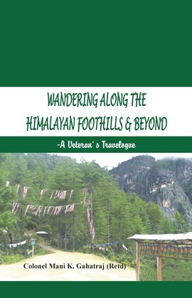 Wandering Along the Himalayan Foothills  & Beyond