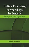 India's Emerging Partnerships in Eurasia