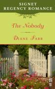 The Nobody: Signet Regency Romance (InterMix)