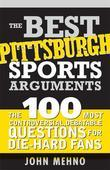 Best Pittsburgh Sports Arguments