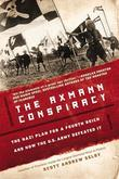 The Axmann Conspiracy: A Nazi Plan for a Fourth Reich and How the U.S. Army Defeated It