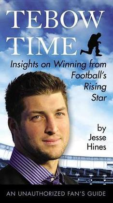 Tebow Time: Insights on Winning from Football's Rising Star