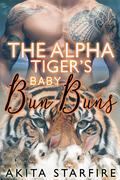 The Alpha Tiger's Baby Bun Buns