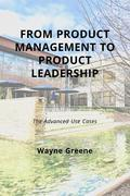From Product Management To Product Leadership