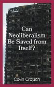 Can Neoliberalism Be Saved From Itself?