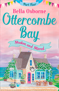 Ottercombe Bay – Part Four: Shaken and Stirred (Ottercombe Bay Series)