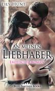 An meinen Liebhaber 2 | Erotischer Roman