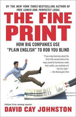 "The Fine Print: How Big Companies Use ""Plain English"" to Rob You Blind"