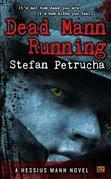 Dead Mann Running: A Hessius Mann Novel