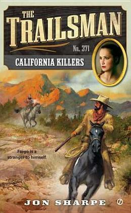 The Trailsman #371: California Killers