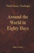 Around the World in Eighty Days (World Classics, Unabridged)